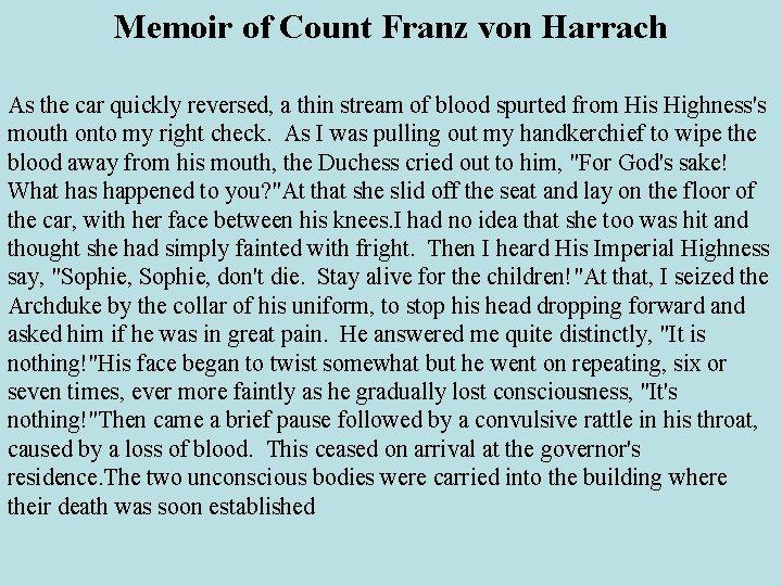 Memoir of Count Franz von Harrach As the car quickly reversed, a thin stream