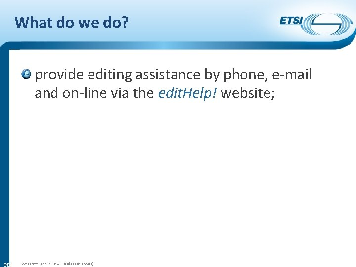 What do we do? provide editing assistance by phone, e-mail and on-line via the
