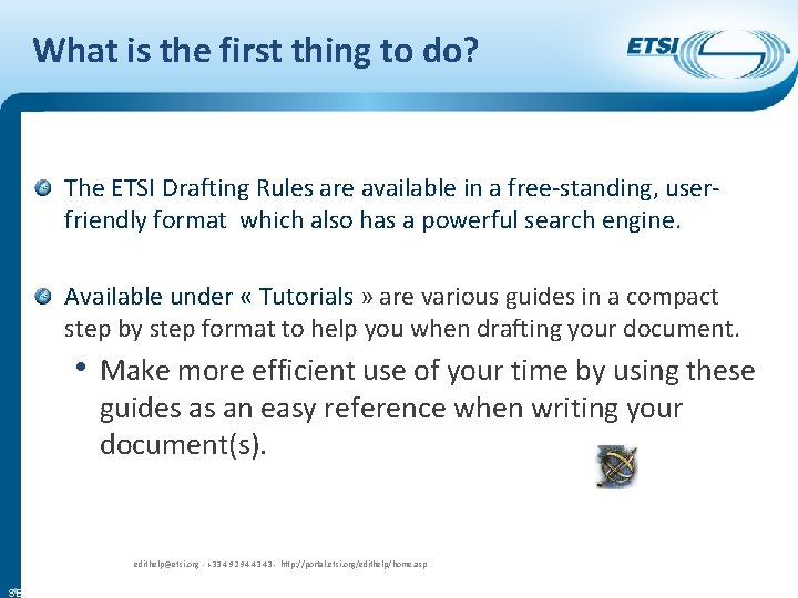 What is the first thing to do? The ETSI Drafting Rules are available in