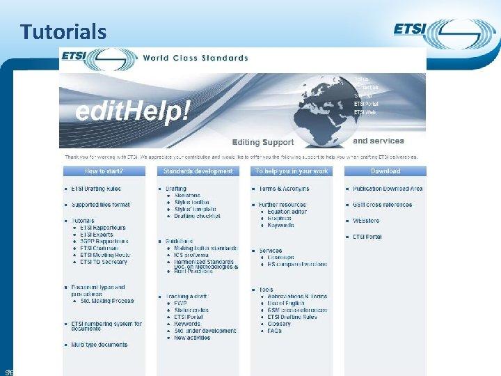 Tutorials edithelp@etsi. org - +33 4 92 94 43 43 - http: //portal. etsi.