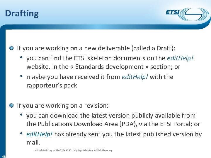Drafting If you are working on a new deliverable (called a Draft): • you