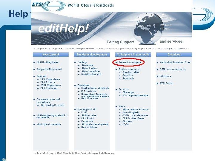 Help tools edithelp@etsi. org - +33 4 92 94 43 43 - http: //portal.