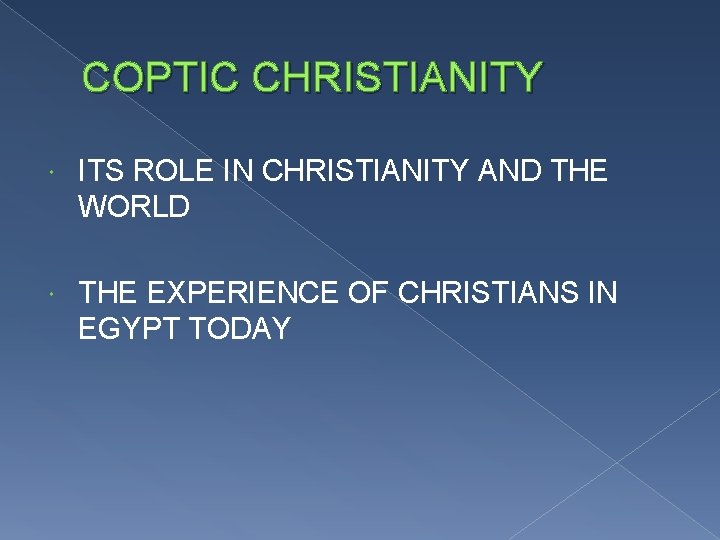 COPTIC CHRISTIANITY ITS ROLE IN CHRISTIANITY AND THE WORLD THE EXPERIENCE OF CHRISTIANS IN