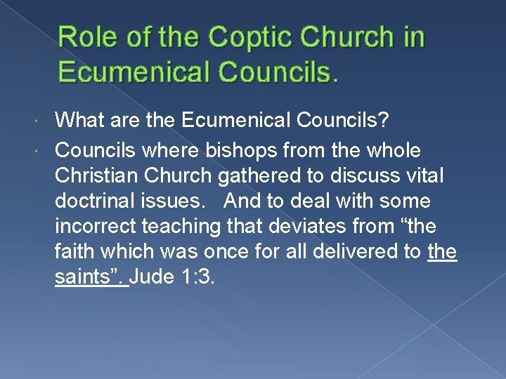 Role of the Coptic Church in Ecumenical Councils. What are the Ecumenical Councils? Councils