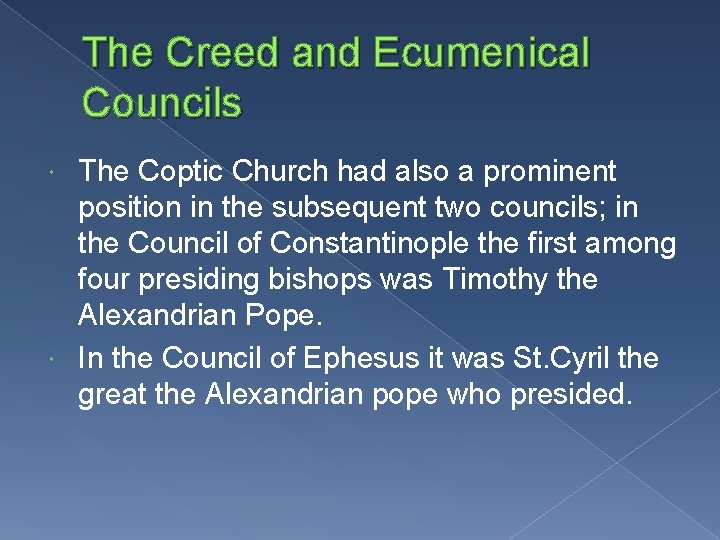 The Creed and Ecumenical Councils The Coptic Church had also a prominent position in