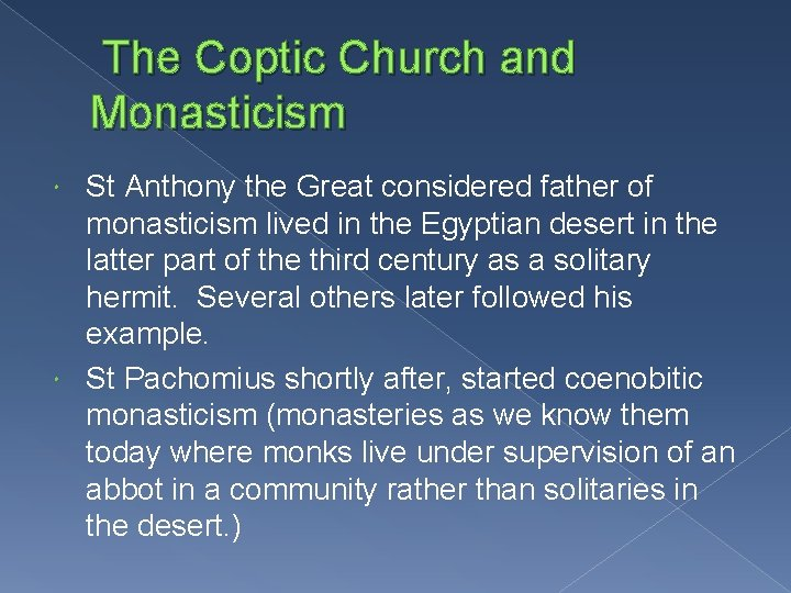 The Coptic Church and Monasticism St Anthony the Great considered father of monasticism lived