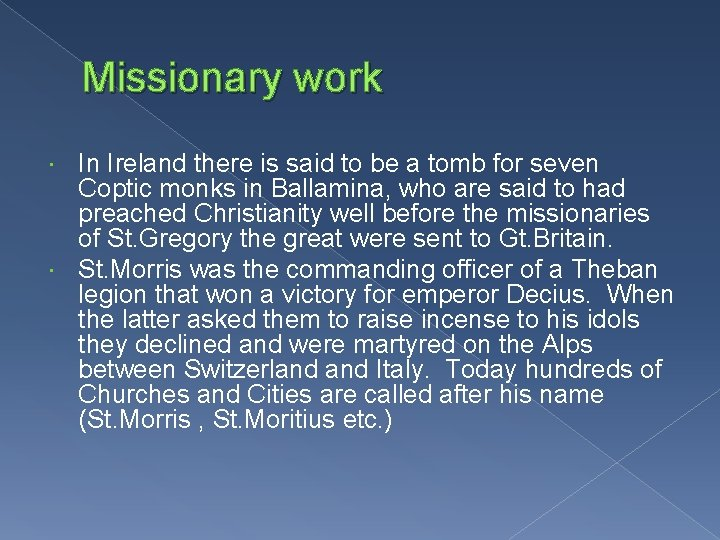 Missionary work In Ireland there is said to be a tomb for seven Coptic