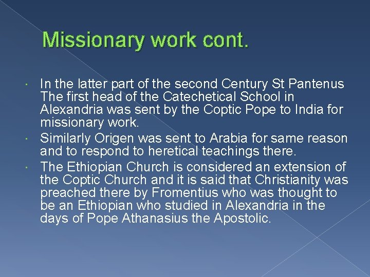 Missionary work cont. In the latter part of the second Century St Pantenus The