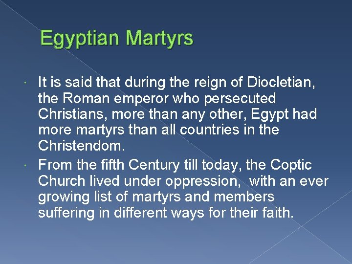 Egyptian Martyrs It is said that during the reign of Diocletian, the Roman emperor