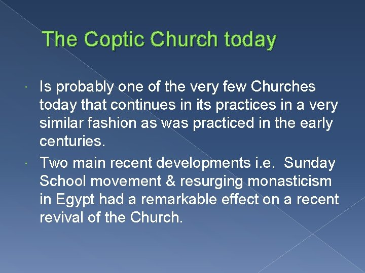 The Coptic Church today Is probably one of the very few Churches today that