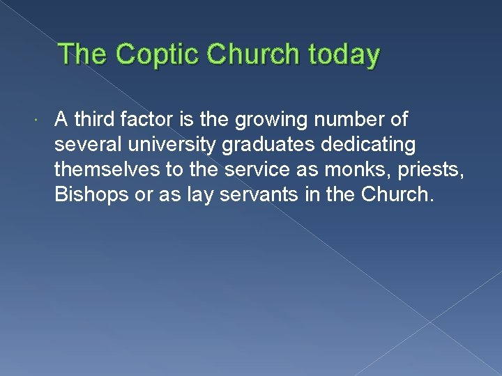 The Coptic Church today A third factor is the growing number of several university