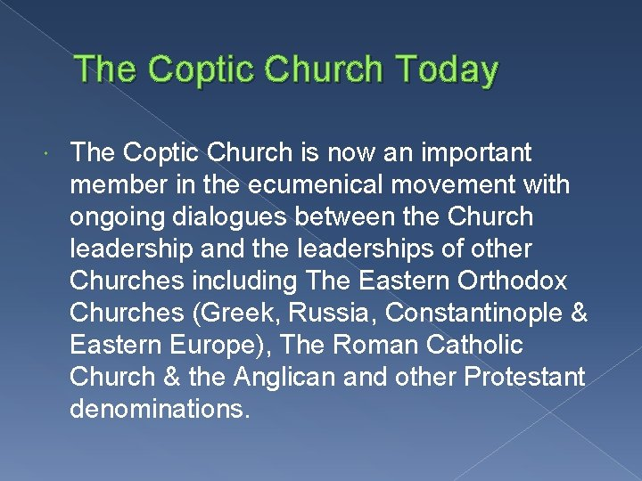 The Coptic Church Today The Coptic Church is now an important member in the