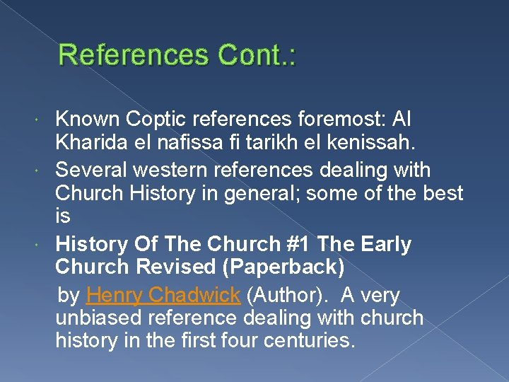 References Cont. : Known Coptic references foremost: Al Kharida el nafissa fi tarikh el