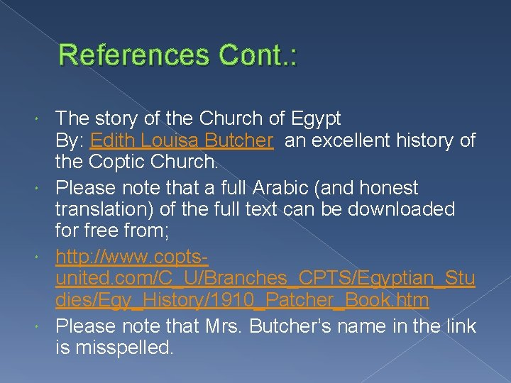 References Cont. : The story of the Church of Egypt By: Edith Louisa Butcher