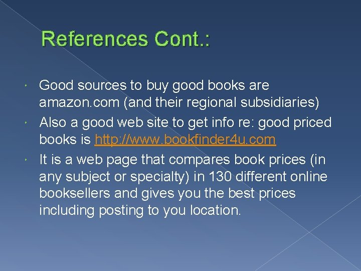 References Cont. : Good sources to buy good books are amazon. com (and their