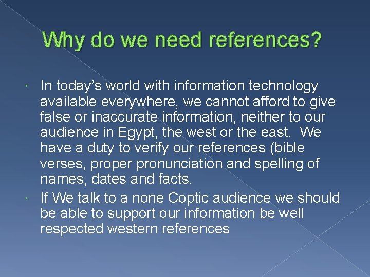 Why do we need references? In today's world with information technology available everywhere, we