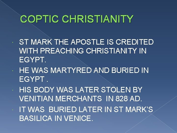 COPTIC CHRISTIANITY ST MARK THE APOSTLE IS CREDITED WITH PREACHING CHRISTIANITY IN EGYPT. HE