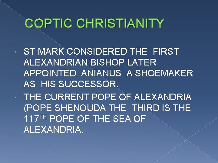 COPTIC CHRISTIANITY ST MARK CONSIDERED THE FIRST ALEXANDRIAN BISHOP LATER APPOINTED ANIANUS A SHOEMAKER