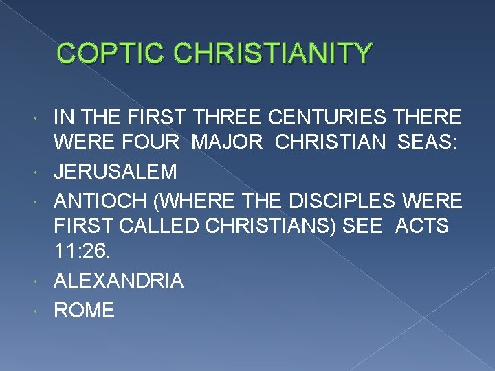 COPTIC CHRISTIANITY IN THE FIRST THREE CENTURIES THERE WERE FOUR MAJOR CHRISTIAN SEAS: JERUSALEM