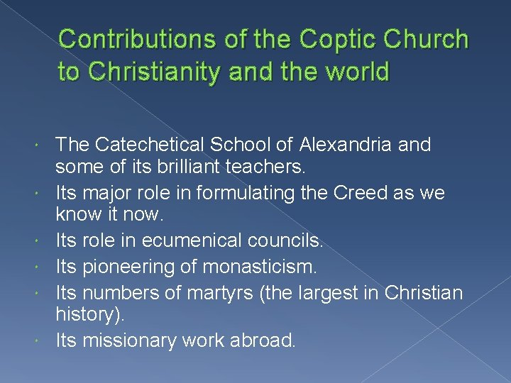 Contributions of the Coptic Church to Christianity and the world The Catechetical School of