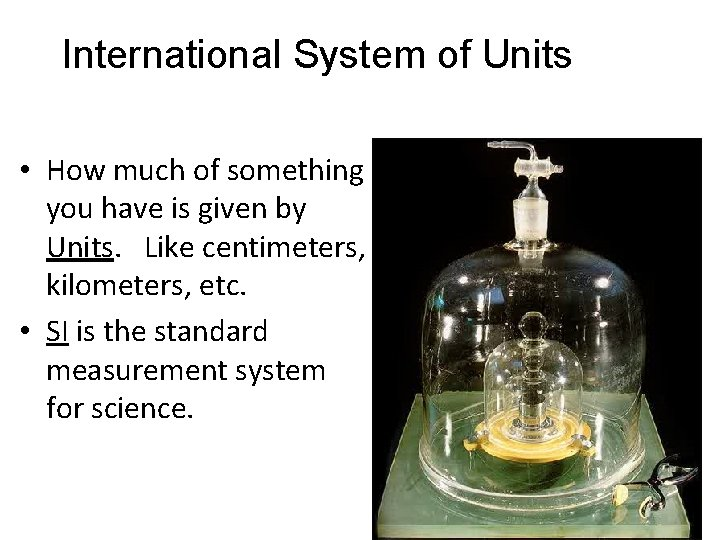 International System of Units • How much of something you have is given by