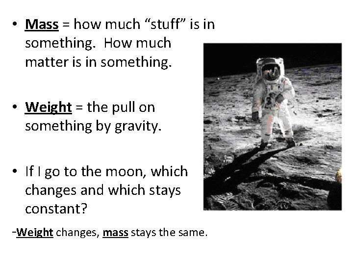 """• Mass = how much """"stuff"""" is in something. How much matter is"""