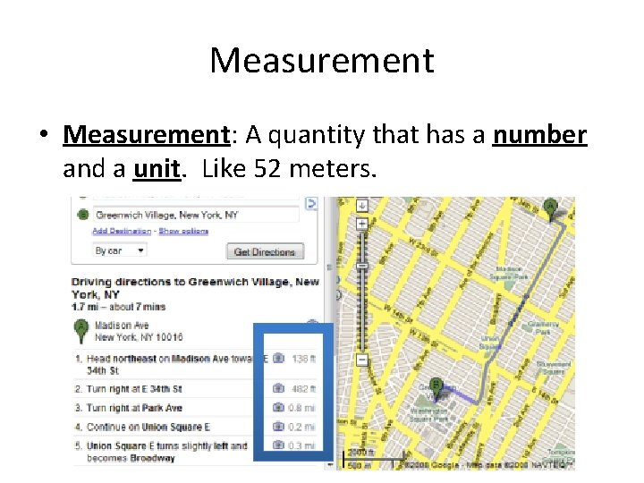 Measurement • Measurement: A quantity that has a number and a unit. Like 52