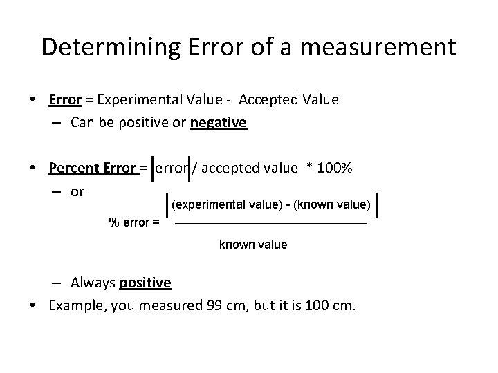 Determining Error of a measurement • Error = Experimental Value - Accepted Value –