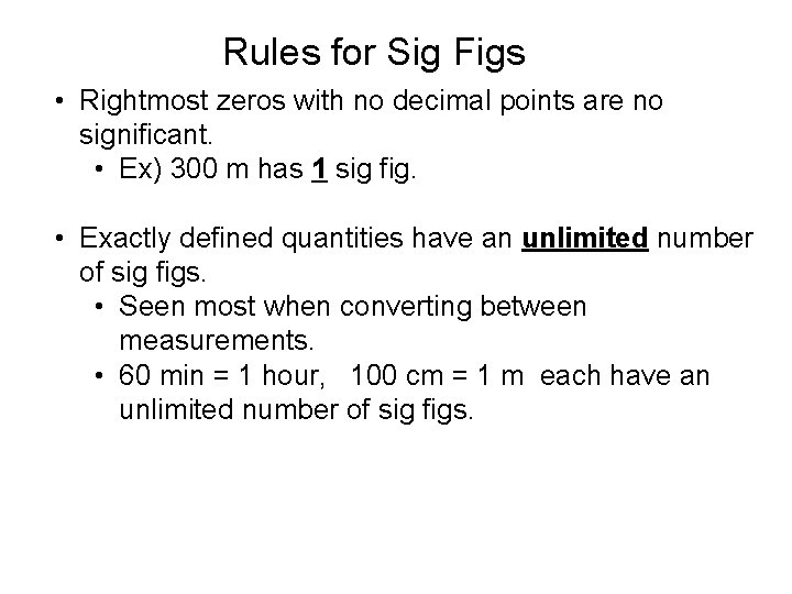 Rules for Sig Figs • Rightmost zeros with no decimal points are no significant.