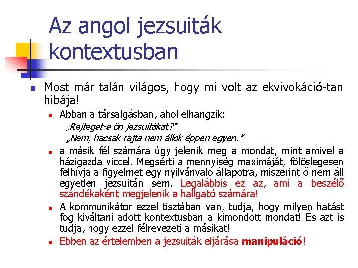 Az angol jezsuiták kontextusban n Most már talán világos, hogy mi volt az ekvivokáció-tan