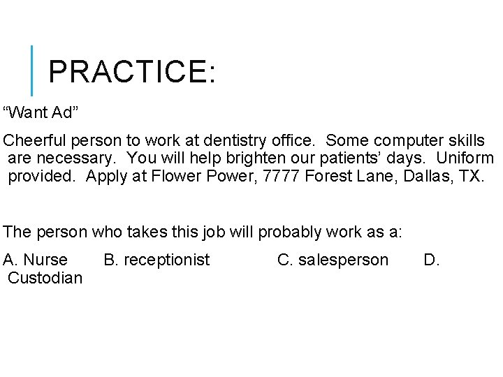 """PRACTICE: """"Want Ad"""" Cheerful person to work at dentistry office. Some computer skills are"""