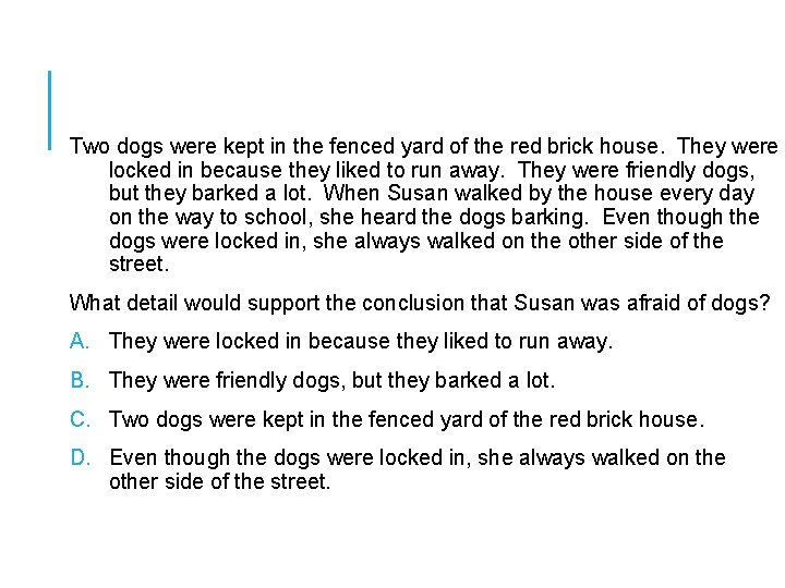 Two dogs were kept in the fenced yard of the red brick house. They