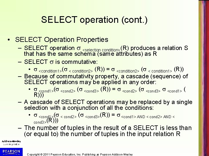 SELECT operation (cont. ) • SELECT Operation Properties – SELECT operation <selection condition>(R) produces