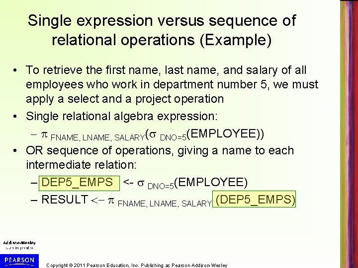 Single expression versus sequence of relational operations (Example) • To retrieve the first name,