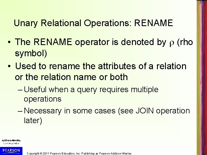Unary Relational Operations: RENAME • The RENAME operator is denoted by (rho symbol) •