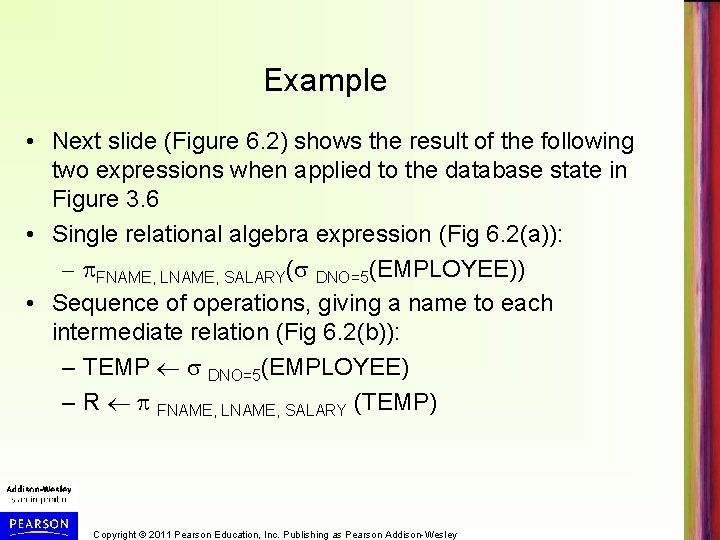 Example • Next slide (Figure 6. 2) shows the result of the following two
