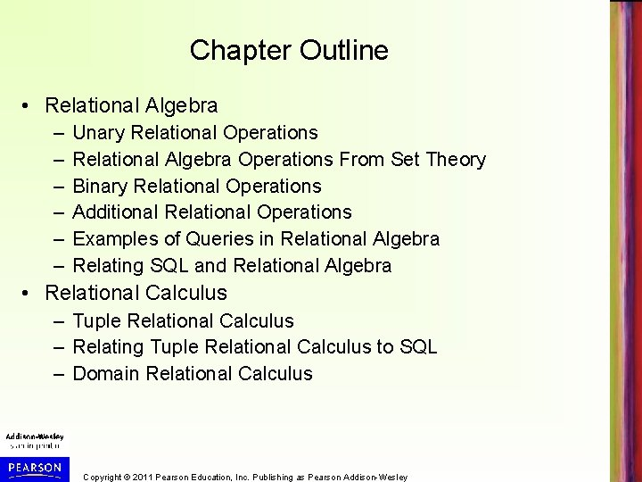 Chapter Outline • Relational Algebra – – – Unary Relational Operations Relational Algebra Operations