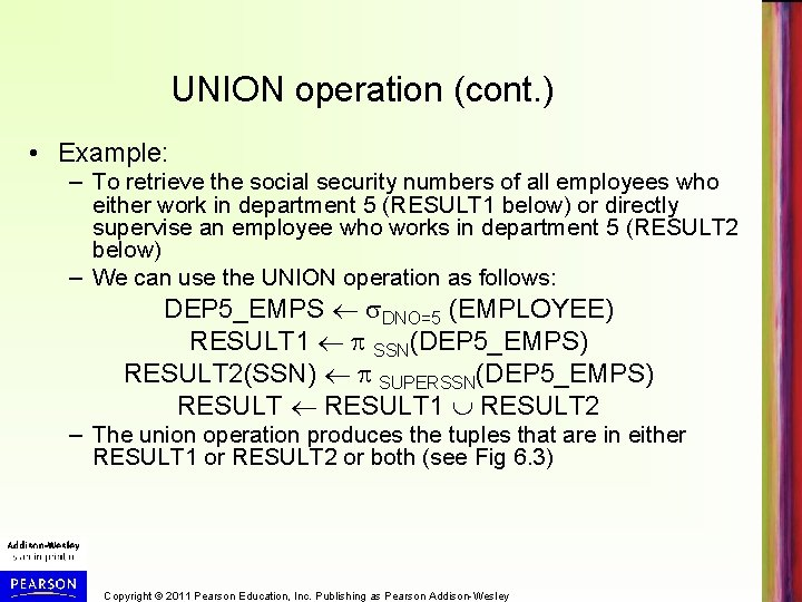 UNION operation (cont. ) • Example: – To retrieve the social security numbers of
