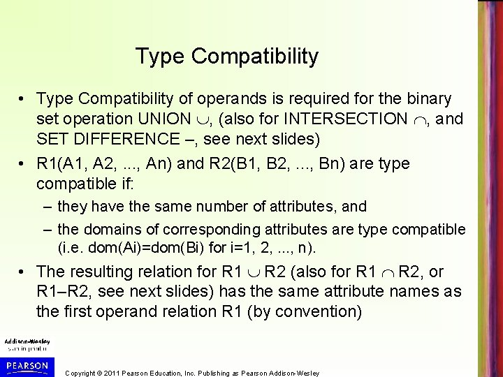 Type Compatibility • Type Compatibility of operands is required for the binary set operation