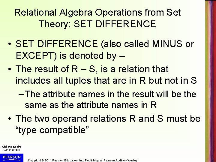 Relational Algebra Operations from Set Theory: SET DIFFERENCE • SET DIFFERENCE (also called MINUS
