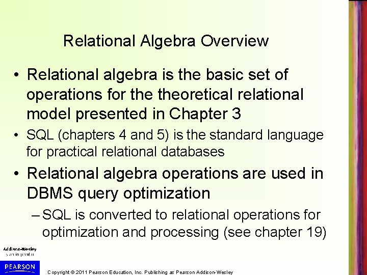 Relational Algebra Overview • Relational algebra is the basic set of operations for theoretical