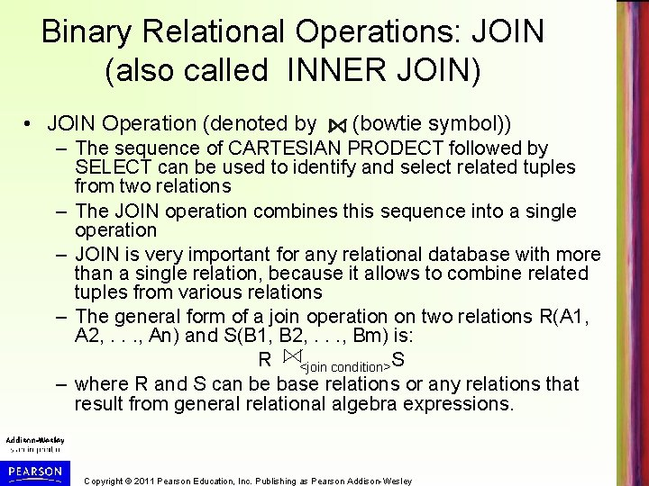 Binary Relational Operations: JOIN (also called INNER JOIN) • JOIN Operation (denoted by (bowtie
