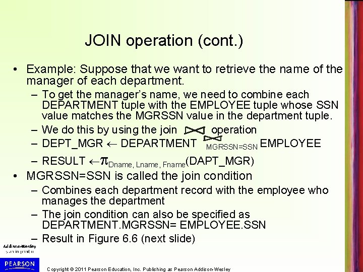JOIN operation (cont. ) • Example: Suppose that we want to retrieve the name