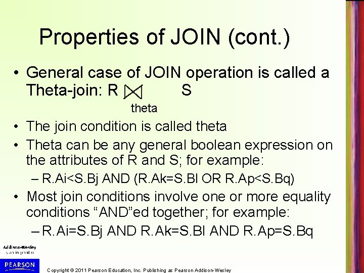 Properties of JOIN (cont. ) • General case of JOIN operation is called a