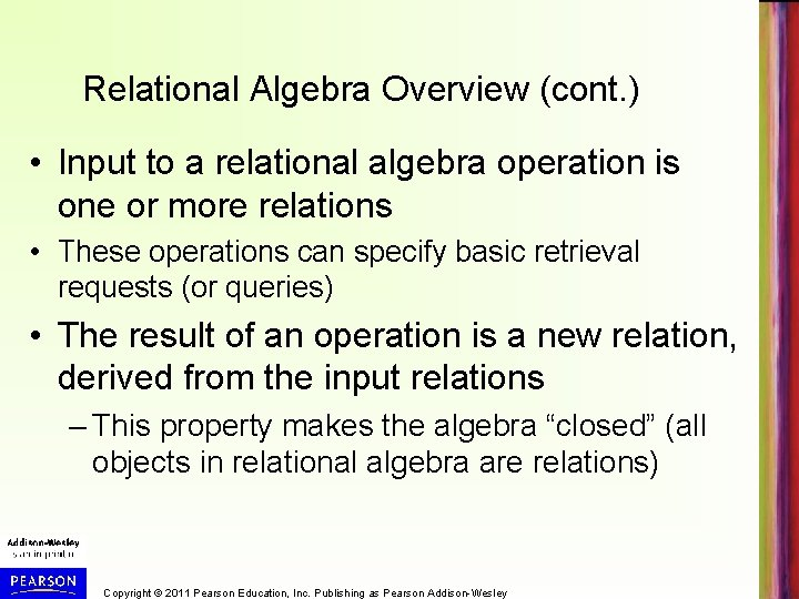 Relational Algebra Overview (cont. ) • Input to a relational algebra operation is one