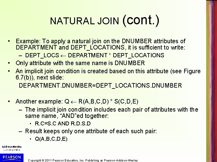 NATURAL JOIN (cont. ) • Example: To apply a natural join on the