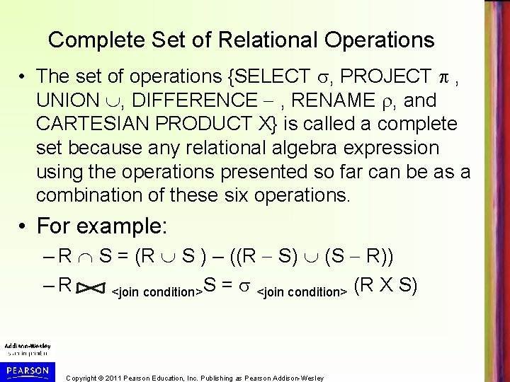 Complete Set of Relational Operations • The set of operations {SELECT , PROJECT ,