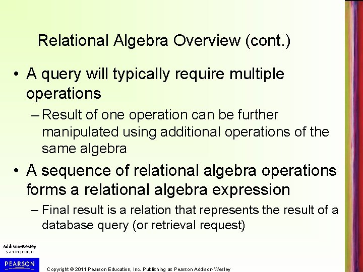 Relational Algebra Overview (cont. ) • A query will typically require multiple operations –