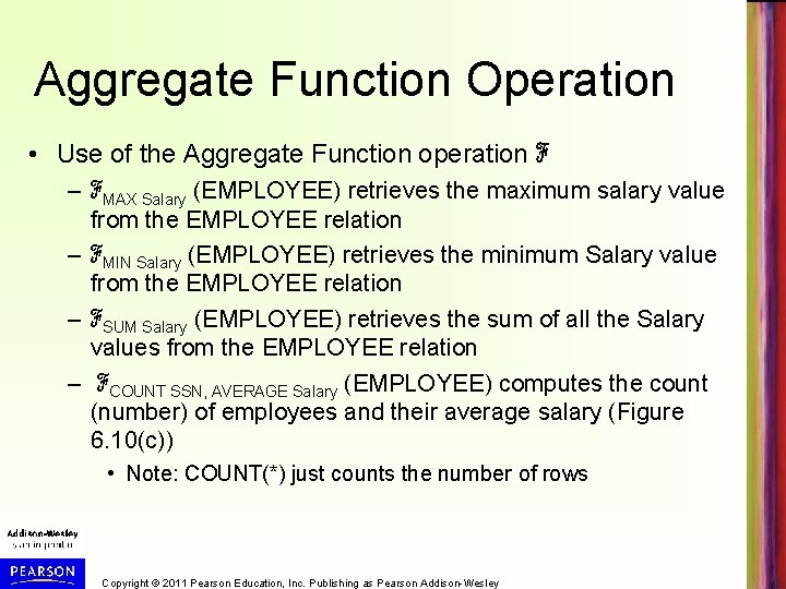 Aggregate Function Operation • Use of the Aggregate Function operation ℱ – ℱMAX Salary
