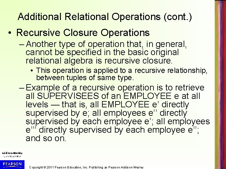 Additional Relational Operations (cont. ) • Recursive Closure Operations – Another type of operation